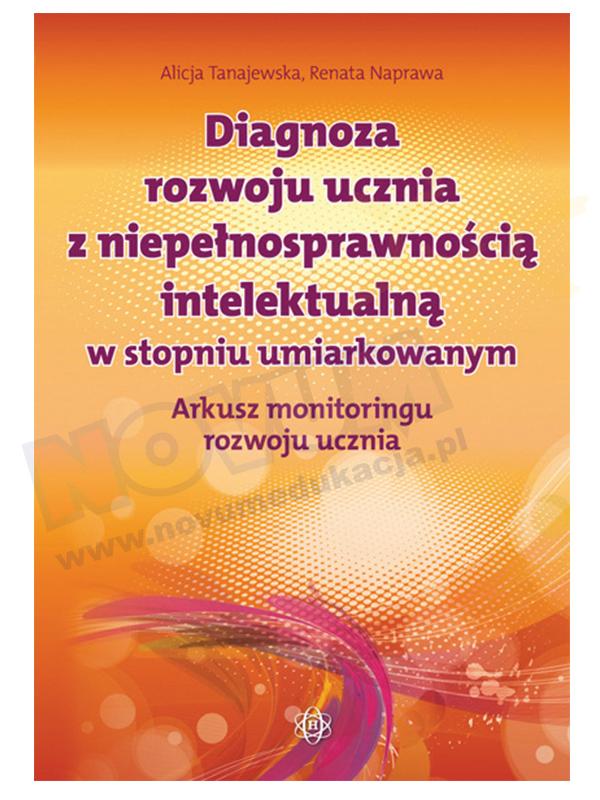 Diagnoza rozwoju ucznia z niepełnosprawnością intelektualną w stopniu umiarkowanym. Arkusz monitoringu rozwoju ucznia